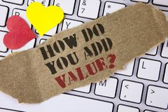 Conceptual hand writing showing How Do You Add Value Question. Business photo text Bring business progress contribute earn written. Tear Cardboard Piece placed Stock Photos