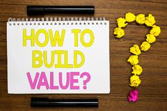 Conceptual hand writing showing How To Build Value question. Business photo showcasing Ways for developing growing building a busi. Ness White page with bright royalty free stock images