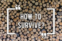 Conceptual hand writing showing How To Survive. Business photo text Recommendations to have a safe adventure nature trip. Wooden background vintage wood wild royalty free stock photos