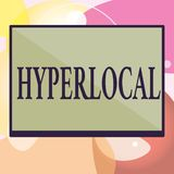 Conceptual hand writing showing Hyperlocal. Business photo text Relating to Concerning a small community or geographical. Area vector illustration
