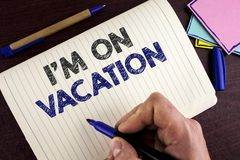 Conceptual hand writing showing I Am im On Vacation. Business photo showcasing Break from stressful work pressure travel worldwide royalty free stock images