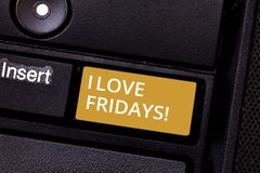 Conceptual hand writing showing I Love Fridays. Business photo text Affection for the start of the weekend enjoy days. Off Keyboard key Intention to create stock photography