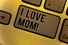 Conceptual hand writing showing I Love Mom Motivational Call. Business photos showcasing Good feelings for their own mother Tender. Conceptual hand writing Royalty Free Stock Photo