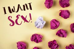 Conceptual hand writing showing I Want Sex Motivational Call. Business photos showcasing To desire sexual intercourse Excitement stock images