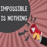 Conceptual hand writing showing Impossible Is Nothing. Business photo showcasing Anything is Possible Believe the Realm. Of Possibility vector illustration