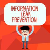 Conceptual hand writing showing Information Leak Prevention. Business photo text Inhibiting critical information to. Outflow Man Holding Above his Head Blank royalty free illustration