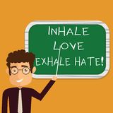 Conceptual hand writing showing Inhale Love Exhale Hate. Business photo text Positive do not be full of resentment Relax royalty free illustration