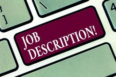 Conceptual hand writing showing Job Description. Business photo text Document that establishes duties requirements experience. Keyboard key Intention to create stock photography