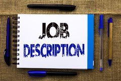 Conceptual hand writing showing Job Description. Business photo text Document that establishes duties requirements exprerience wri. Tten Notebook Book the jute Stock Photography
