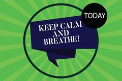 Conceptual hand writing showing Keep Calm And Breathe. Business photo showcasing Take a break to overcome everyday. Difficulties Folded 3D Ribbon Strip inside vector illustration