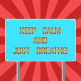 Conceptual hand writing showing Keep Calm And Just Breathe. Business photo text Take a break to overcome everyday. Difficulties Blank Outdoor Color Signpost stock illustration