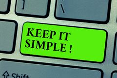 Conceptual hand writing showing Keep It Simple. Business photo text Remain in the simple place or position not complicated stock photos