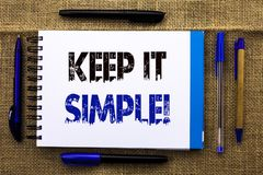Conceptual hand writing showing Keep It Simple Motivational Call. Business photo text Simplify Things Easy Clear Concise Ideas wri. Tten Notebook Book the jute Royalty Free Stock Images