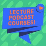 Conceptual hand writing showing Lecture Podcast Courses. Business photo showcasing the online distribution of recorded. Lecture material Folded 3D Ribbon Sash vector illustration