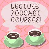 Conceptual hand writing showing Lecture Podcast Courses. Business photo showcasing the online distribution of recorded. Lecture material Cup Saucer for His and royalty free illustration