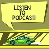 Conceptual hand writing showing Listen To Podcast. Business photo showcasing series of digital audio or video files. Which user download Car with Fast Movement vector illustration