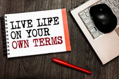 Conceptual hand writing showing Live Life On Your Own Terms. Business photo showcasing Give yourself guidelines for a good living. Conceptual hand writing royalty free stock image