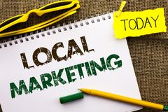 Conceptual hand writing showing Local Marketing. Business photo showcasing Regional Advertising Commercial Locally Announcements w Stock Images