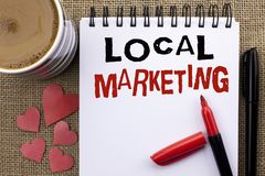Conceptual hand writing showing Local Marketing. Business photo showcasing Regional Advertising Commercial Locally Announcements w Royalty Free Stock Photos