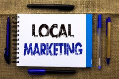 Conceptual hand writing showing Local Marketing. Business photo text Regional Advertising Commercial Locally Announcements written Stock Photos