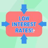 Conceptual hand writing showing Low Interest Rates. Business photo text meant to stimulate economic growth making it cheaper. Arrows on Four Sides of vector illustration