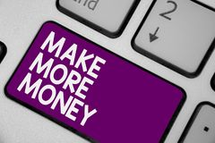 Conceptual hand writing showing Make More Money. Business photo showcasing Increase your incomes salary benefits Work harder Ambit. Ion Keyboard purple key stock photos