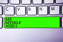 Conceptual hand writing showing Me Myself And I. Business photo showcasing selfish self-independent Taking responsibility of actio. Ns Spacebar laptop keyboard Royalty Free Stock Image