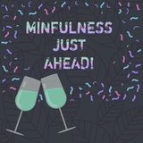 Conceptual hand writing showing Mindfulness Just Ahead. Business photo text training your mind to concentrate on the. Present Filled Wine Glass for Celebration royalty free illustration