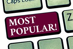 Conceptual hand writing showing Most Popular. Business photo showcasing Top Rating Bestseller Favorite Product or Artist. 1st in ranking Keyboard key Intention stock images
