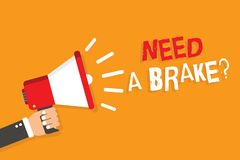 Conceptual hand writing showing Need A Brake question. Business photo showcasing More Time to Relax Chill Out Freedom Stress Free royalty free illustration