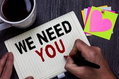 Conceptual hand writing showing We Need You. Business photo text Employee Help Need Workers Recruitment Headhunting Employment Man stock photo