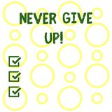 Conceptual hand writing showing Never Give Up. Business photo showcasing Be persistent motivate yourself succeed never. Conceptual hand writing showing Never stock illustration