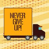 Conceptual hand writing showing Never Give Up. Business photo showcasing Keep trying until you succeed follow your. Dreams goals vector illustration