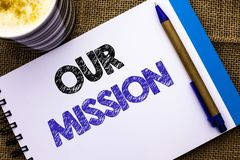 Conceptual hand writing showing Our Mission. Business photo showcasing Goal Motivation Target Growth Planning Innovation Vision wr. Itten Notebook Book the jute Stock Photo