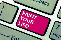 Conceptual hand writing showing Paint Your Life. Business photo text Make your days colorful be cheerful motivated. Inspired Keyboard key Intention to create royalty free stock image