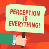 Conceptual hand writing showing Perception Is Everything. Business photo text how we identify failure or defeat makes. Difference Hu analysis Hand Holding stock illustration