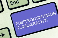Conceptual hand writing showing Positron Emission Tomography. Business photo text Nuclear medicine functional imaging. Technique Keyboard key Intention to royalty free stock photo