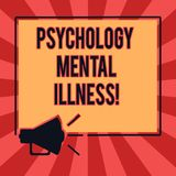 Conceptual hand writing showing Psychology Mental Illness. Business photo text Psychiatric disorder Mental health. Condition Megaphone Sound icon Outlines vector illustration