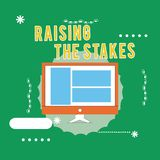 Conceptual hand writing showing Raising The Stakes. Business photo text Increase the Bid or Value Outdo current bet or