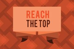 Conceptual hand writing showing Reach The Top. Business photo text Get Ahead Succeed Prosper Thrive for the Win Victory.  stock illustration