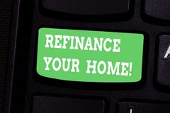 Conceptual hand writing showing Refinance Your Home. Business photo showcasing allow borrower to obtain better interest. Term and rate Keyboard key Intention to royalty free stock image