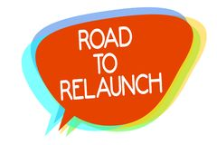 Conceptual hand writing showing Road To Relaunch. Business photo showcasing In the way to launch again Fresh new start stock illustration
