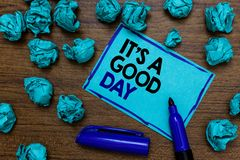 Conceptual hand writing showing It s is A Good Day. Business photo showcasing Happy time great vibes perfect to enjoy life beautif. Ul written blue letters on Stock Photography