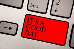 Conceptual hand writing showing It s is A Good Day. Business photo text Happy time great vibes perfect to enjoy life beautiful Gre. Yish silver keyboard with red Royalty Free Stock Photography