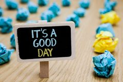 Conceptual hand writing showing It s is A Good Day. Business photo text Happy time great vibes perfect to enjoy life. Beautiful poster board with blurry paper stock photography