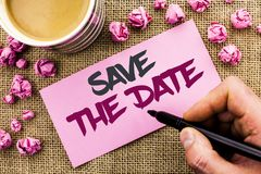 Conceptual hand writing showing Save The Date. Business photo text Remember not to schedule anything else that time Appointment wr Stock Photography