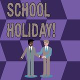 Conceptual hand writing showing School Holiday. Business photo showcasing the periods during which schools are closed. Conceptual hand writing showing School royalty free illustration