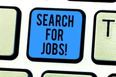 Conceptual hand writing showing Search For Jobs. Business photo text Unemployed looking for new opportunities. Headhunting Keyboard key Intention to create royalty free stock image