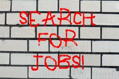 Conceptual hand writing showing Search For Jobs. Business photo text Unemployed looking for new opportunities. Headhunting Brick Wall art like Graffiti royalty free stock image