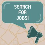 Conceptual hand writing showing Search For Jobs. Business photo text Unemployed looking for new opportunities. Headhunting Megaphone and Rectangular Color stock illustration
